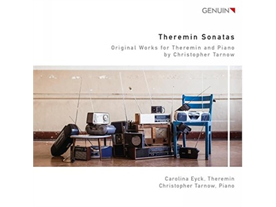 Theremin Sonatas by Carolina Eyck and Christopher Tarnow
