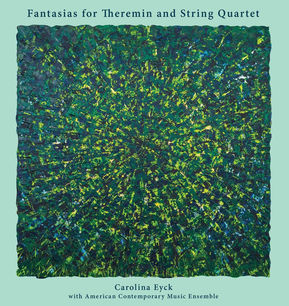 Fantasias for Theremin and String Quartet - Carolina Eyck