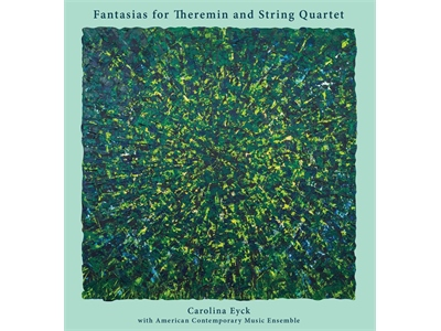 Fantasias for Theremin and String Quartet