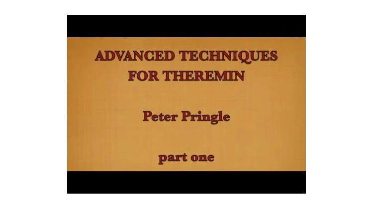 Advanced Theremin Video Series From Peter Pringle