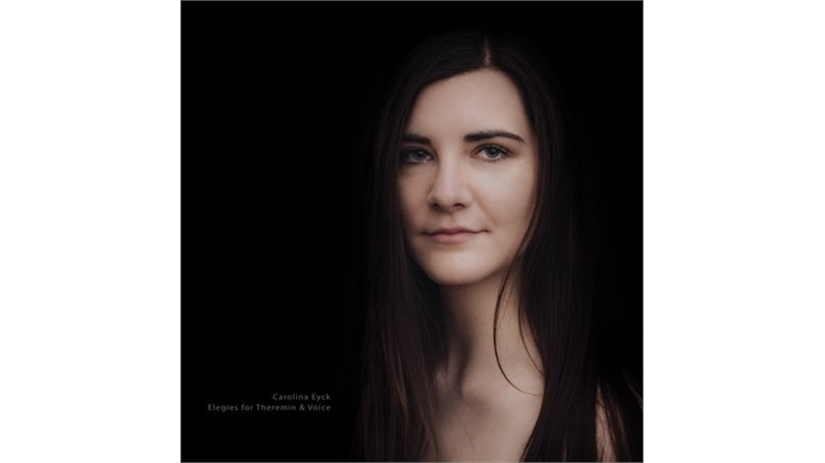 Elegies for Theremin - Carolina Eyck