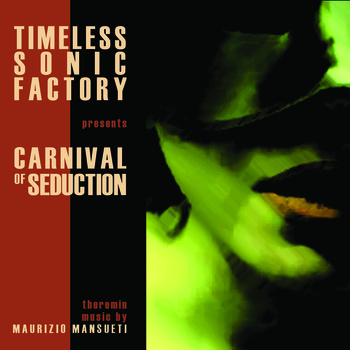 Carnival of Seduction by Timeless Sonic Factory